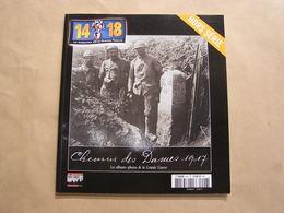CHEMINS DES DAMES 1917 14 18 Le Magazine De La Grande Guerre H S Poilus Tranchées Artillerie Armée Française Canon - Guerre 1914-18