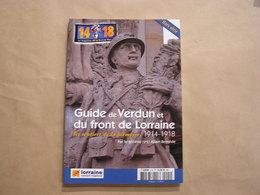 GUIDE DE VERDUN ET DU FRONT DE LORRAINE 14 18 Le Magazine De La Grande Guerre H S Poilus Cimetière Monument Nécropoles - Guerre 1914-18