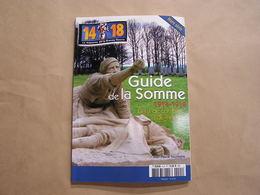 GUIDE DE LA SOMME Lieux De Combats 14 18 Le Magazine De La Grande Guerre H S Poilus Cimetière Monument Nécropoles - Guerre 1914-18