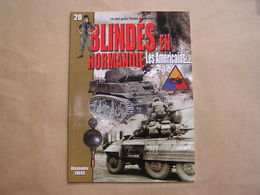 BLINDES EN NORMANDIE Les Américains Mini Guide Guerre 40 45 Chars Tank US Army Débarquement Half Track Armoured Car - War 1939-45