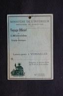 FRANCE - Laissez Passer De Versailles Pour Le Voyage Du Roi Et De La Reine D 'Angleterre En 1938 - L 31724 - Vieux Papiers