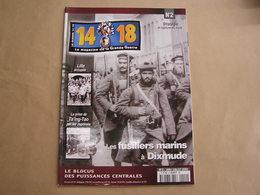 14 18 Le Magazine De La Grande Guerre N° 2 Dardanelles Fusiliers Marins à Dixmude Ts'ing Tao Lille Artisanat Tranchée - Guerre 1914-18