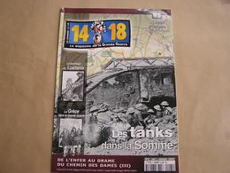14 18 Le Magazine De La Grande Guerre N° 5 Chemin Des Dames Lutisania Somme Chars Légion Etrangère Artisanat Tranchée - Guerre 1914-18
