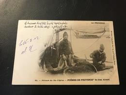 LA PROVENCE - 881 - Pecheurs Des Iles D'Hyeres - Poemes De Provence De Jean Aicart - 1902 Timbrée - Fishing