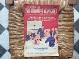 RECUEIL DE 150 HISTOIRES COMIQUES  Devinettes  Charades Etc...ÉDITIONS JEAN PICOT  No 49 - Humour