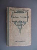 Encyclopédie Des Connaissances Agricoles - J. Vercier - Culture Potagère - 1914 - - Encyclopédies