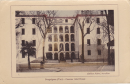 (46)   DRAGUIGNAN - Caserne Abel Douai - Draguignan