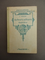Encyclopédie Des Connaissances Agricoles - J. Vercier - Arboriculture Fruitière  - Sans Date  - - Encyclopédies