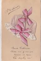 CPA Brodée' Tissu Ruban A1jouti Collage Fête Sainte Catherine (2 Scans) - Sainte-Catherine