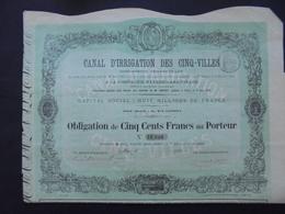 CANAL D'IRRIGATION DES CINQ-VILLES , OBLIGATION 500 FRS - PARIS 1870 - DECO - Shareholdings