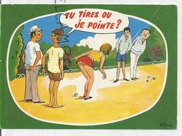 """Humour. Pétanque: """"Tu Tires Ou Je Pointe? """". Dessin De R. Allouin - Jeux Régionaux"""