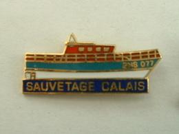 PIN'S BATEAU SNSM - SAUVETAGE CALAIS - Boats
