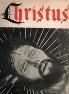 Christus La Vie Du Christ En 100 Chefs-d'oeuvre - édition Du Florilège De 1950 - Religion
