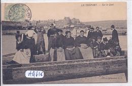 LE TREPORT- SUR LE QUAI - Le Treport