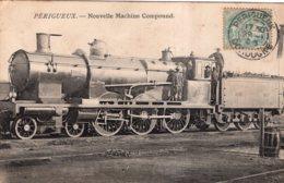 PERIGUEUX  NOUVELLE LOCOMOTIVE COMPOUND TRAIN 1905 TBE - Périgueux