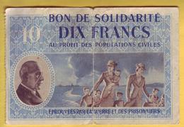 FRANCE - Bon De Solidarité De 10 Francs à L'éffigie Du Maréchal Pétain. Guerre. - Bons & Nécessité