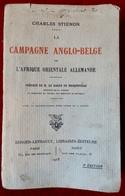 La Campagne Anglo-belge De L'Afrique Orientale Allemande - Charles Stiénon - 1918 - Guerre 1914-18