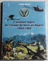 Livre L'aviation Légère De L'armée De Terre En Algérie 1954 1962 Pierre Dufour Lavauzelle Neuf Guerre D'Algérie - Books