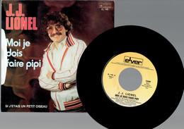 J. J. Lionel : Moi Je Dois Faire Pipi + Si J'étais Un Petit Oiseau (Elver) - Disco, Pop