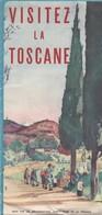 """Dépliant Touristique 10,5 X 21 : """"VISITEZ LA TOSCANE """" - Folletos Turísticos"""