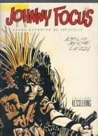Johnny Focus Grand Reporter Du XXe Siècle Par Attilio Miche Et Luzzi De 1985 - Bücher, Zeitschriften, Comics