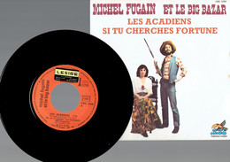 Michel FUGAIN : Les Acadiens  + Si Tu Cherches Fortune (CBS 1975) - Disco, Pop
