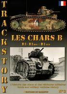 TRACKSTORY #3  LES  CHARS  B  B1  B1bis  B1ter - Vehicles