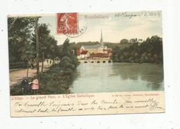 Cp , 25 ,  MONTBELLIARD , L'ALLAN ,  Le Grand Pont , Ed. Corne ,  Voyagée 1904 ,  Dos Simple - Montbéliard