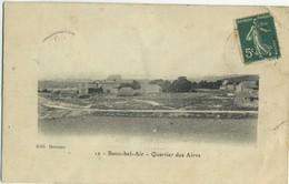CPA 13 Bouc Bel Air Quartier Des Aires 1911 Rare - Autres Communes