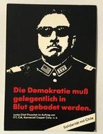 AK  DIE DEMOKRATIE MUSS GELGENTLICH IN BLUT GEBADET WERDEN JUNTA CHEF PINOCHET IM AUFTRAG  CHILE  KLAUS  STAECK - Werbepostkarten