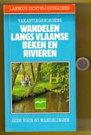 WANDELEN LANGS VLAAMSE BEKEN EN RIVIEREN Gids Voor 60 Wandelingen * LANNOO 379blz Wandelaar Wandeling Wandelaars Z395A - Deportes