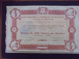 CALVADOS, CAEN - EAUX DE VIE ET ALCOOLS DE NORMANDIE - ACTION 500 FRS - CAEN 1923 - BELLES VIGNETTES - Shareholdings