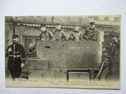 EN BELGIQUE  -  DEPART D'UNE AUTO MITRAILLEUSE ......         TRES ANIME        TTB - Guerre 1914-18