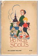 Les Cahiers Wallons - Po Nos Scolis - N° 35 Sept-oct 1941 - Anthologie Wallonne - Livres, BD, Revues