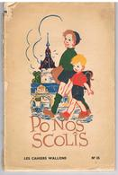 Les Cahiers Wallons - Po Nos Scolis - N° 35 Sept-oct 1941 - Anthologie Wallonne - Boeken, Tijdschriften, Stripverhalen