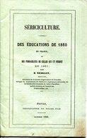 VERS A SOIE.SERICICULTURE.DES EDUCATIONS DE 1860 EN FRANCE PAR  B.NICOLET. - Vieux Papiers