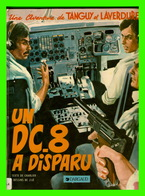 BD EN FRANÇAIS - TANGUY ET LAVERDURE - UN DC-8 A DISPARU - DARGAUD EDITEUR 1973 - - Tanguy Et Laverdure