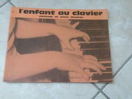 L'Enfant Au Clavier, Méthode De Piano Illustrée - Musique (1) - Musik & Instrumente