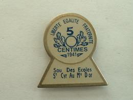PIN'S SOUS DES ECOLES - 5 CENTIMES - ST CYR AU MONT D'OR - Administrations