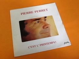 Vinyle 45 Tours Pierre Perret  C' Est Le Printemps  (1981) - Vinyles