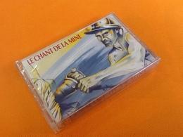 Cassette Audio  (sous Blister) Le Chant De La Mine L' émotion En Profondeur - Casetes