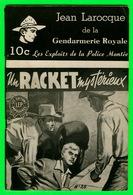ROMAN POLICIER - JEAN LAROCQUE DE LA GENDARMERIE ROYALE EN 1947 - UN RACKET MYSTÉRIEUX - No 28 - - Espionnage