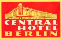 """D9307 """"CENTRAL  HOTEL -  BERLIN""""GOMMATA AL VERSO ETICHETTA ORIGINALE, 1930 - Hotel Labels"""