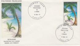 Enveloppe  FDC   1er  Jour   POLYNESIE   Ecologie   Protection  De  L' Arbre  1977 - Environment & Climate Protection