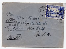 1947 YUGOSLAVIA, CROATIA, RACISCE, KORCULA TO SAN PEDRO, USA, REGISTERED MAIL - 1945-1992 Socialist Federal Republic Of Yugoslavia