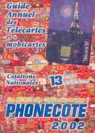 Catalogue  FRANÇAIS «Guide Annuel Des Télécartes Et Mobicartes – La Bible Du Collectionneur PHONECORE 2002 » - Phonecards