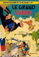 BOULOULOUM ET GUILIGUILI N° 1 « Le Grand Safari » 1ere édition – Réf BDM 1 – 1979 B - Bücher, Zeitschriften, Comics