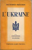 Benoist Méchin . L'UKRAINE Des Origines à Staline . Albin Michel 1941 . - Histoire