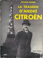 Silvain Reiner . LA TRAGEDIE D'ANDRE CITROEN . Broché 1955 - Biographie