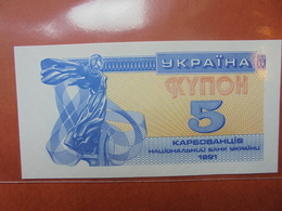 UKRAINE 5 KARBOVANTSIV 1991 PEU CIRCULER/NEUF - Ukraine